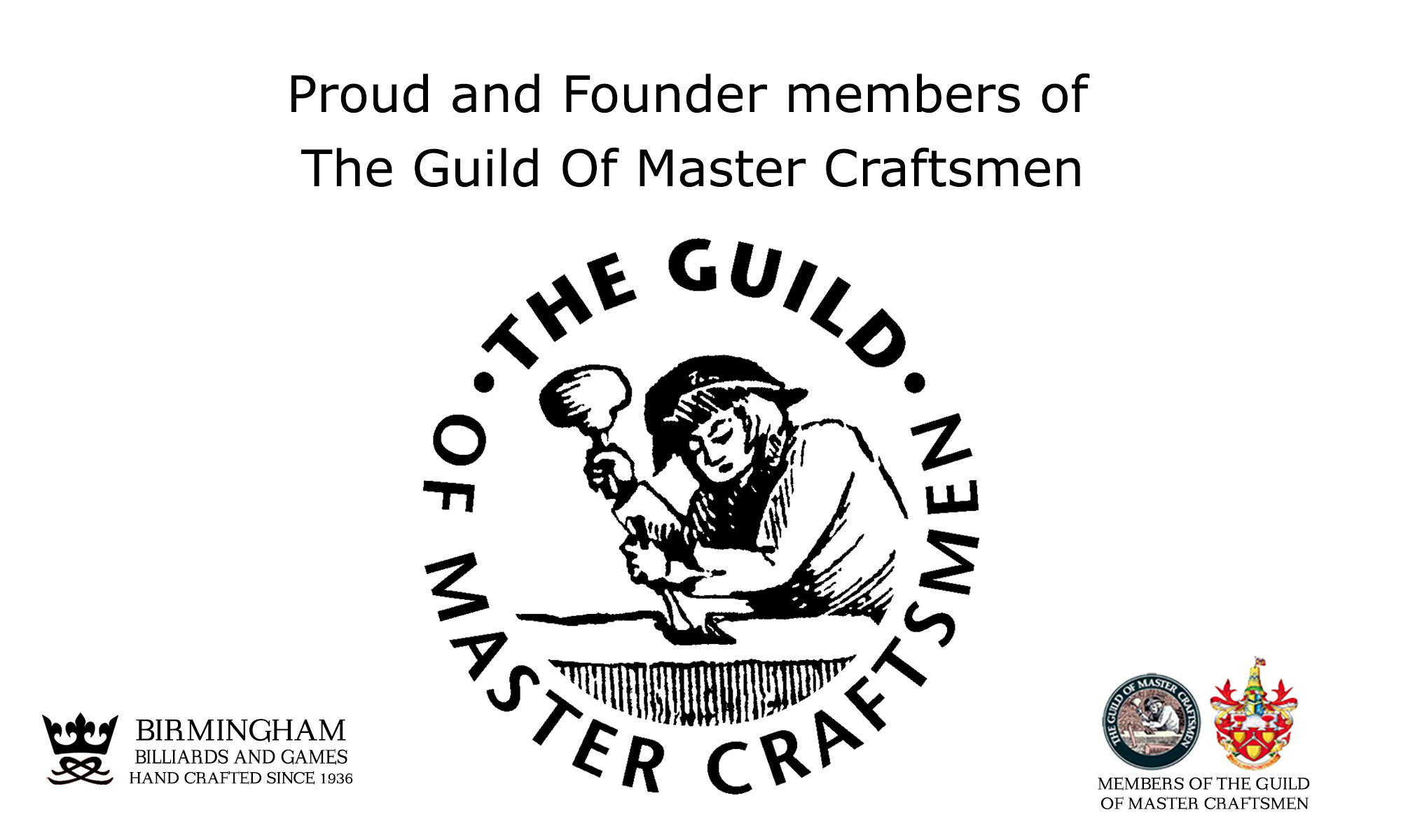 Birmingham Billiards are members of The guild of master craftsmen